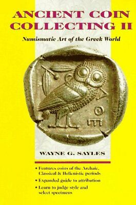 ANCIENT COIN COLLECTING II (V. 2) By Wayne G. Sayles - Hardcover