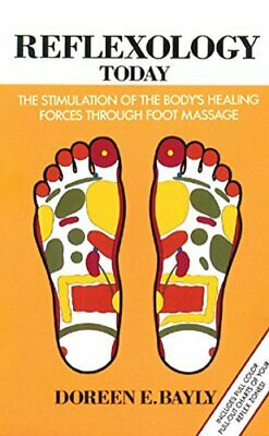 REFLEXOLOGY TODAY: STIMULATION OF BODY'S HEALING FORCES By Doreen E. Bayly *VG+*