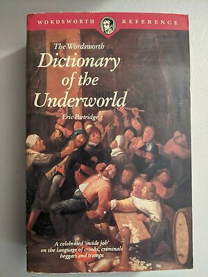 The Wordsworth Dictionary of the Underworld by Eric Partridge (Paperback, 1995)