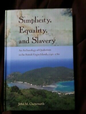 Simplicity Equality and Slavery: An Archaeology of Quakerism in the British V…
