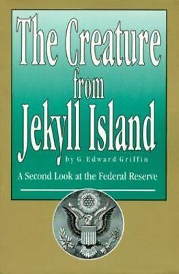 The Creature from Jekyll Island : A Second Look at the Federal Reserve