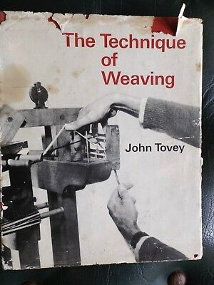 THE TECHNIQUE OF WEAVING by JOHN TOVEY 1967 IN V.G.COND. I WILL POST
