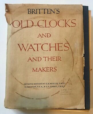 Old Clocks & Watches & Their Makers Britten Seventh Edition1956 Illustrated