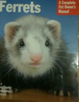 """Vintage Book: Ferrets: A Complete Pet Owners Manual by E. Lynn """"Fox"""" Morton 2000"""