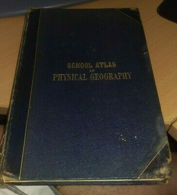 Alex. Keith Johnston - School Atlas of Physical Geography, 1880 a rare find