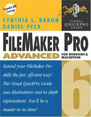 FILEMAKER PRO 6 ADVANCED FOR WINDOWS AND MACINTOSH: VISUAL By Daniel Peck *VG+*