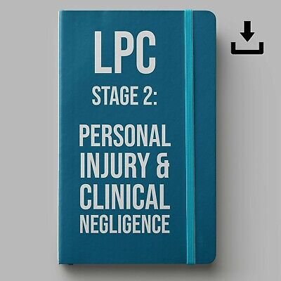 LPC Notes 2020 | Stage 2 Personal Injury and Clinical Negligence | Distinction