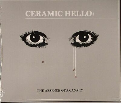 CERAMIC HELLO - The Absence Of A Canary - CD