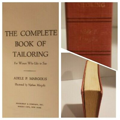 The Complete Book Of Tailoring: For Women Who Sew~ Adele Margolis~Vintage 1964~