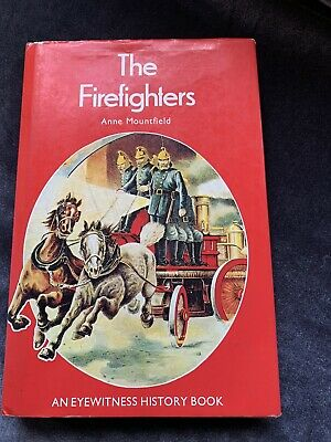 THE Firefighters -ANNE MOUNTFIELD - An eye Witness History - First Edition 1973