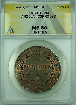 1858 1/2M Angola ANACS MS-60 Details Corroded 1/2 Macuta Copper Coin KM#58