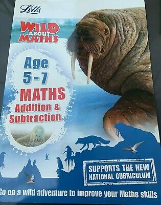 Letts Wild About Maths. Age 5-7. Addition and Subtraction by Letts KS1