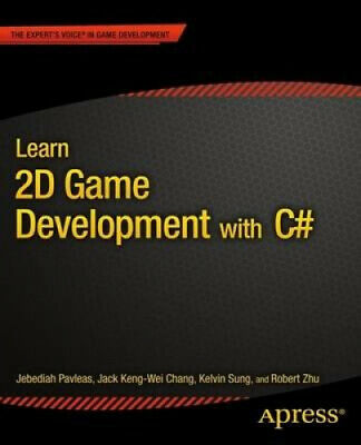 Learn 2D Game Development with C#: For Ios, Android, Windows Phone,