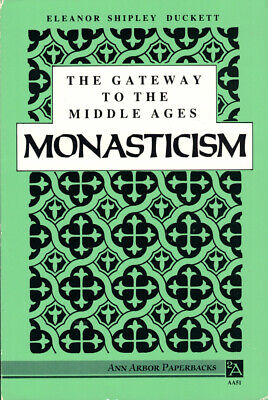 Eleanor Shipley Duckett / The Gateway to the Middle Ages Monasticism 1988