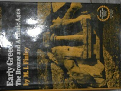 EARLY GREECE: BRONZE AND ARCHAIC AGES (ANCIENT CULTURE AND By M. I Finley *Mint*