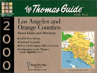 THOMAS GUIDE 2000 LOS ANGELES AND ORANGE COUNTIES: STREET By Thomas Brothers