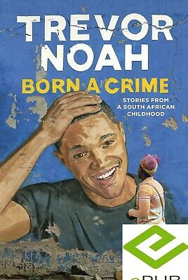 Born a Crime: Stories from a South African Childhood ⚡✔⭐{Digital Version