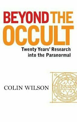 Beyond The Occult Twenty Years Research by Colin Wilson - Digital Book