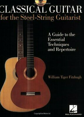 CLASSICAL GUITAR FOR STEEL-STRING GUITARIST INSTRUCTIONAL By William Tiger VG