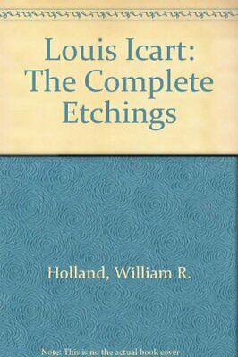 LOUIS ICART: COMPLETE ETCHINGS By William R. Holland - Hardcover