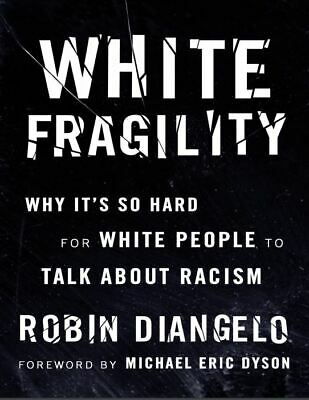 White Fragility Why It's So Hard for White People to Talk About (2018, Digital)