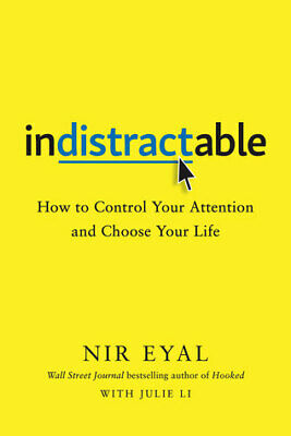 Indistractable How to Control Your Attention and Choose Your Life -  Nir Eya PÐF