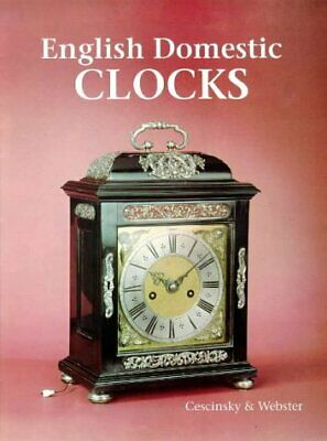 ENGLISH DOMESTIC CLOCKS By Herbert Cescinsky - Hardcover *Excellent Condition*