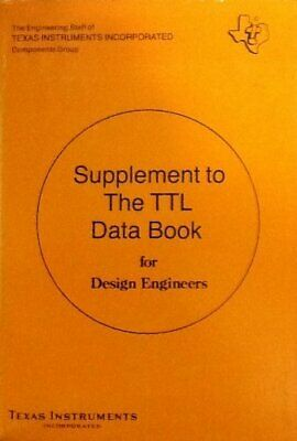 SUPPLEMENT TO TTL DATA BOOK FOR DESIGN ENGINEERS By Editor