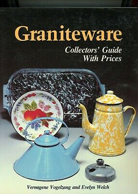 Enameled Granite Ware - Shapes Makers Colors Values / In-Depth Illustrated Book