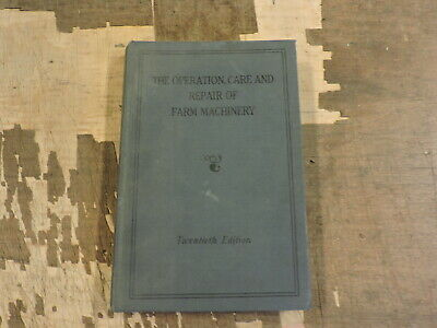 The Operation, Care and Repair of Farm Machinery Hardback Book, (CF)