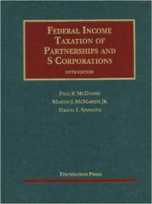 McDaniel, McMahon and Simmons' Federal Income Taxation of Partnerships and S