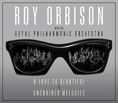 Roy Orbison  Royal Philharmonic A Love So Beautiful Unchained Melodies 2 CD