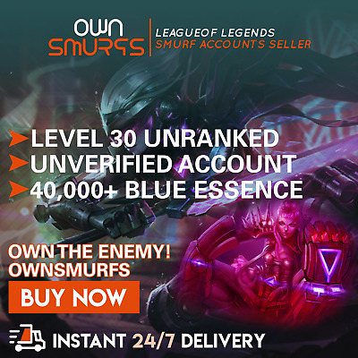 [NA 40K+] League of Legends Unranked Account NA SMURF LoL 40,000 - 50,000 BE IP