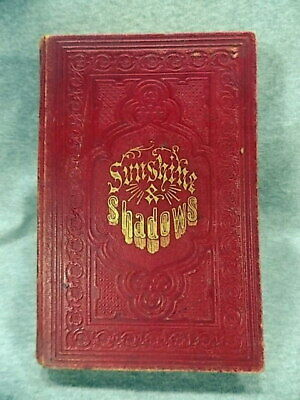 Sunshine & Shadows Along the Pathway of Life 1864 BOOK M. G. Clarke 1ST PRINT