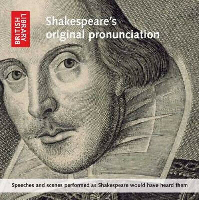 Shakespeare's Original Pronunciation: Speeches and Scenes Performed as