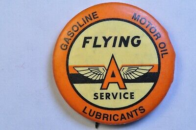 Vintage FLYING A SERVICE PIN BACK BUTTON  GASOLINE MOTOR OIL LUBRICANTS