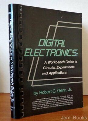 DIGITAL ELECTRONICS: A WORKBENCH GUIDE TO CIRCUITS, By Robert C. Genn EXCELLENT
