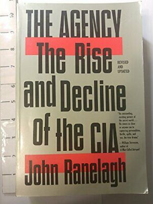 AGENCY: RISE AND DECLINE OF CIA (A TOUCHSTONE BOOK) By John Ranelagh