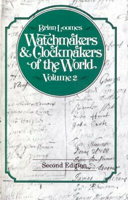 2: WATCHMAKERS AND CLOCKMAKERS OF WORLD By Brian Loomes - Hardcover *Excellent*