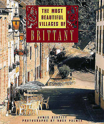 The Most Beautiful Villages of Brittany, James Bentley, New Book