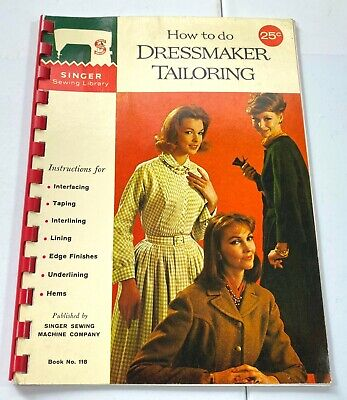 Singer Sewing Library How To Do Dressmaker Tailoring Instructional Booklet #118