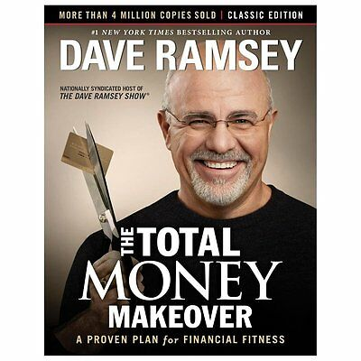 The Total Money Makeover: Classic Edition: A Proven Plan for Financial Fitness -