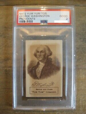 N472 Aug Beck Tobacco Card - Yum Yum Presidents Series - George Washington PSA 2