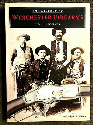 The History of Winchester Firearms by Dean Boorman