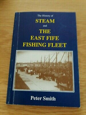 The  History  of  Steam  and  The  East  Fife  Fishing  Fleet -  Peter  Smith