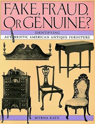 Fake Fraud Genuine - Identifying Antique American Furniture / In-Depth Book