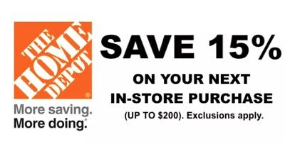 ONE 1X 15% OFF Home Depot Coupon - In store ONLY Save up to $200 Quick Ship