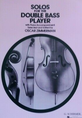 Solos for  The  Double Bass Player   with  Piano Acc.  O   Zimmerman 07399930830