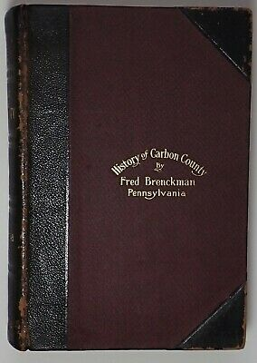 History Carbon County Pennsylvania Pa 1913 Genealogy Very Rare 1St Edition