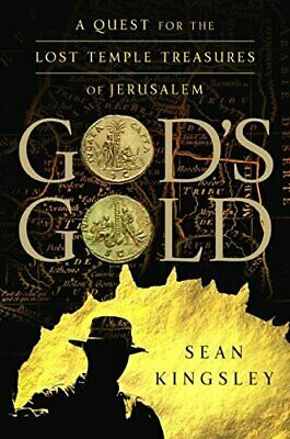 GOD'S GOLD: A QUEST FOR LOST TEMPLE TREASURES OF JERUSALEM By Sean Kingsley NEW